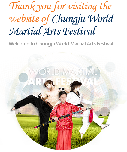 Thank you for visiting the website of Chungju World Martial Arts Festival